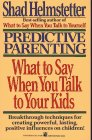 Predictive Parenting, Shad Helmstetter, 0671679708