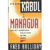 From Kabul to Managua, Fred Halliday, 0394573102