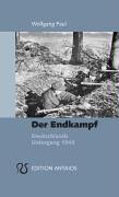 Der Endkampf: Deutschlands Untergang 1945
