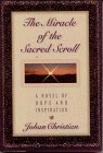 img - for The Miracle of The Sacred Scroll: A Novel Hope and Inspiration book / textbook / text book
