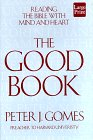 The Good Book : Reading the Bible with Mind and Heart, Gomes, Peter J., 1568954514