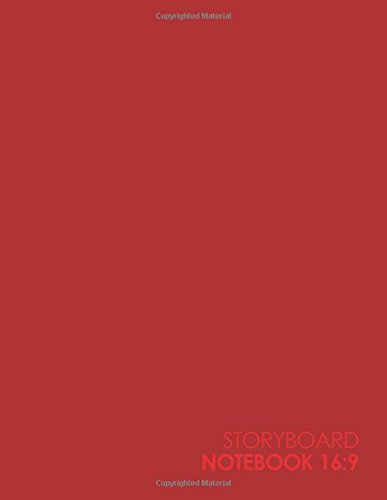 Storyboard Notebook 16:9: Storyboard Pad : 4 Panel / Frame with Narration Lines, For Film & Video Makers, Animators, Advertisers - Plain Red (Volume 57)