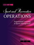 Sport and Recreation Operations : Experiential Learning in Sports Management, Garman, Frederick J., 0757589839