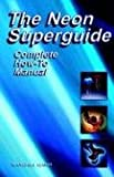 The Neon Superguide, Randall Caba, 0963421948