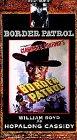 Hopalong Cassidy: Border Patrol [VHS]