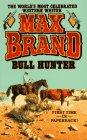 Bull Hunter, Max Brand, 0843940476