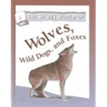 Wolves, Wild Dogs, and Foxes (Secret World of)