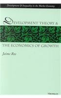 Download Development Theory and the Economics of Growth (Development and Inequality in the Market Economy) PDF