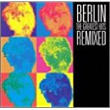 Berlin - Greatest Hits Remixed