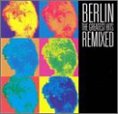 Berlin: Greatest Hits Remixed (Audio CD)