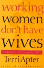 Working Women Don't Have Wives, Terri Apter and Apter Terri, 0312125607