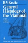 General Histology of the Mammal : An Atlas for Students of Medicine and Biology, Krstic, Radivoj V., 3540153462