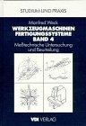 Werkzeugmaschinen Fertigungssysteme 4  Meßtechnische Untersuchungen Und Beurteilungen  VDI Buch