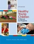 Healthy Young Children : A Manual for Programs, , 1928896820