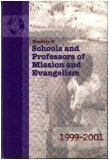 Directory of Schools and Professors of Mission and Evangelism in the U. S. A. and Canada, 1999-2001, , 0961775130