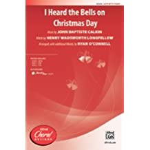 i heard the bells on christmas day music by john baptiste calkin words by henry wadsworth longfellow arr with additional words by ryan oconnell - I Heard The Bells On Christmas Day Chords