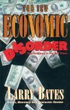 The New Economic Disorder, Larry Bates, 0884193756
