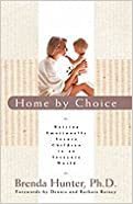 Home by Choice (06) by Hunter, Dr Brenda [Paperback (2006)]