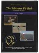 The Saltwater Fly Rod A Comprehensive Video Tutorial by Ken Preston (1-1/2 Hour Tutorial Fly Fishing Rod Building DVD)