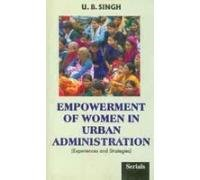Empowerment of Women in Urban Administration: Experiences and Strategies PDF