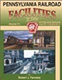 Pennsylvania Railroad Facilities in Color, Robert J. Yanosey, 1582483124