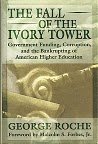 The Fall of the Ivory Tower, George Charles Roche, 0895264870
