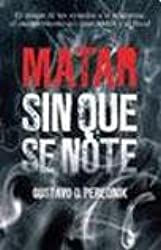 MATAR SIN QUE SE NOTE (Spanish Edition)