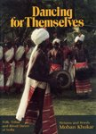 Dancing For Themselves: Folk, Tribal, And Ritual Dance Of India