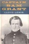 Captain Sam Grant by Lloyd Lewis
