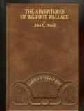 The Adventures of Big-Foot Wallace, the Texas Ranger and Hunter (Classics of the Old West)