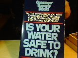 Is Your Water Safe to Drink?, Consumer Reports Books Editors and Raymond Gabler, 0890430411