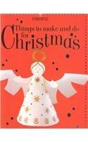 Things to Make and Do for Christmas (Usborne Holiday Titles) pdf epub