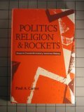 Politics, Religion, and Rockets, Paul A. Carter, 0816512132