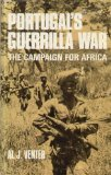 Front cover for the book Portugal's guerrilla war;: The campaign for Africa by Al J. Venter