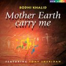 Mother Earth Carry Me by Bodhi Khalid and Toni Sheridan (1997-08-05)