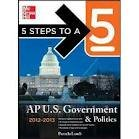 img - for 5 Steps to a 5 AP US Government and Politics, 2012-2013 Edition (5 Steps to a 5 on the Advanced Placement Examinations Series) 4th (forth) edition book / textbook / text book
