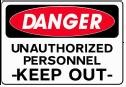 "Danger - Unauthorized Personnel Keep Out 10""x14"" Heavy Duty Indoor/Outdoor Plastic Sign"