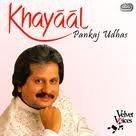 Khayaal : Pankaj Udhas Volume 1 and 2
