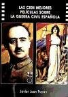 Descargar Libro Cien Mejores Peliculas Sobre La Guerra Civil Española, Las Javier Juan Payan