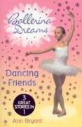 Dancing Friends: Dancing Princess / Dancing with the Stars / Dancing Forever (Ballerina Dreams)