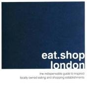 European Inspired Pub Bar - eat.shop london: The Indispensable Guide to Inspired, Locally Owned Eating and Shopping Establishments (eat.shop guides)