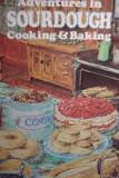 Adventures in Sourdough Cooking and Baking, Charles D. Wilford, 0912936002