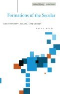 Formations of the Secular :: Christianity, Islam, Modernity