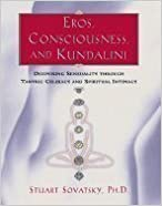 Book Eros, Consciousness, & Kundalini Deepening Sensuality Through Tantric Celibacy & Spiritual Intimacy [PB,1999]