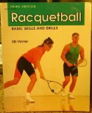 Racquetball: Basic Skills and Drills by McGraw-Hill Humanities/Social Sciences/Languages