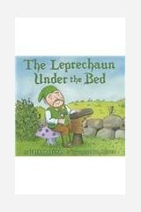 The Leprechaun Under the Bed School & Library Binding
