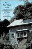 So-You Want to Be an Innkeeper The Complete Guide to Operating a Successful Bed /& Breakfast Inn