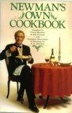 Newman's Own Cookbook: A Veritable Cornucopia of Recipes, Food Talk, Trivia, and Newman's Pearls of Wisdom