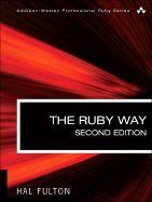 Ruby Way Solutions & Techniques in Ruby Programming, 2ND EDITION by Sams Publishing,2007