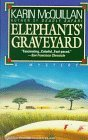 img - for Elephant's Graveyard by Karin McQuillan (1994-07-05) book / textbook / text book